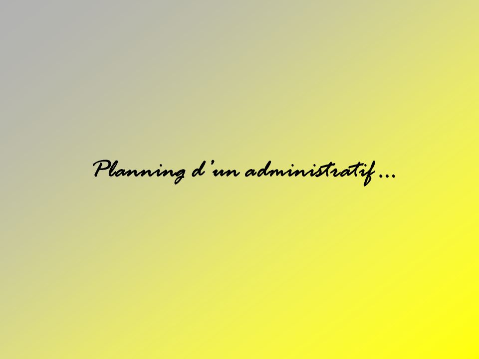 Planning d'un administratif …