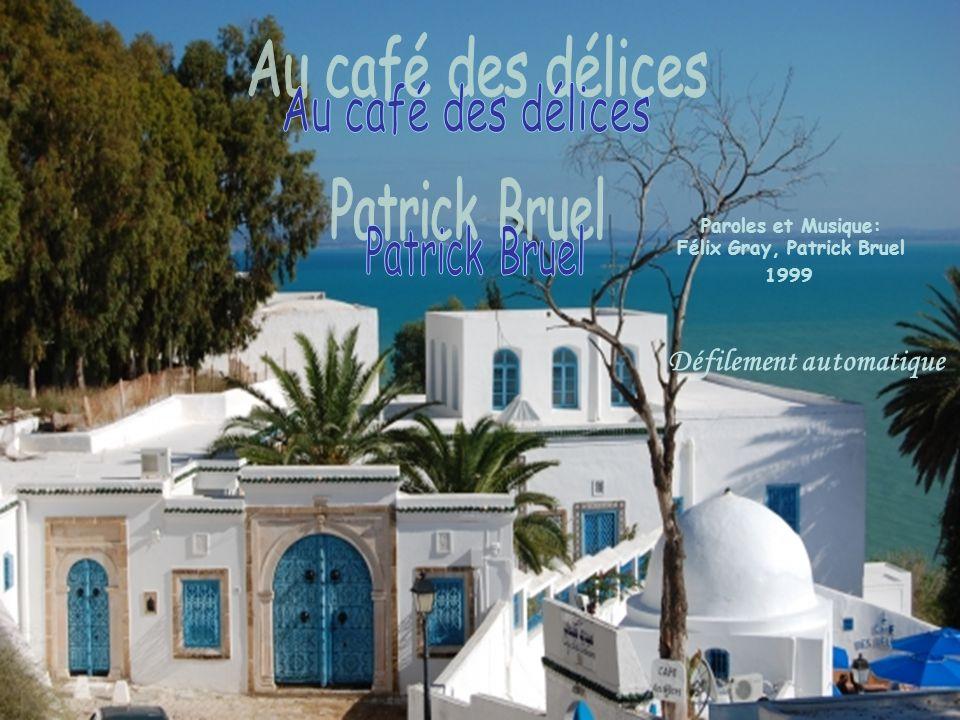 Paroles et Musique: Félix Gray, Patrick Bruel 1999