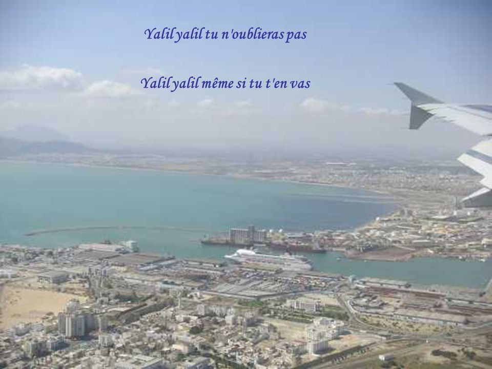 Yalil yalil tu n oublieras pas Yalil yalil même si tu t en vas