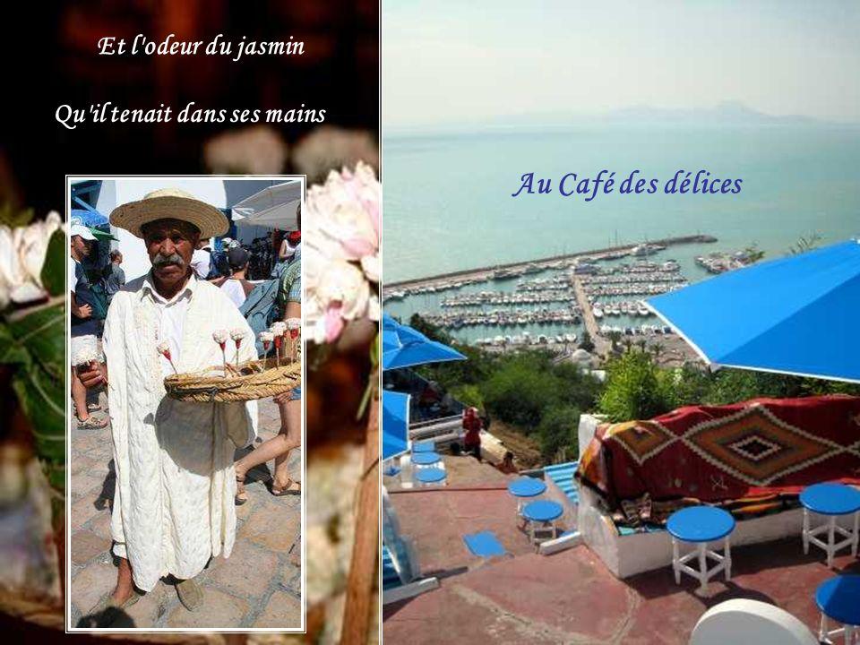 Et l odeur du jasmin Qu il tenait dans ses mains Au Café des délices