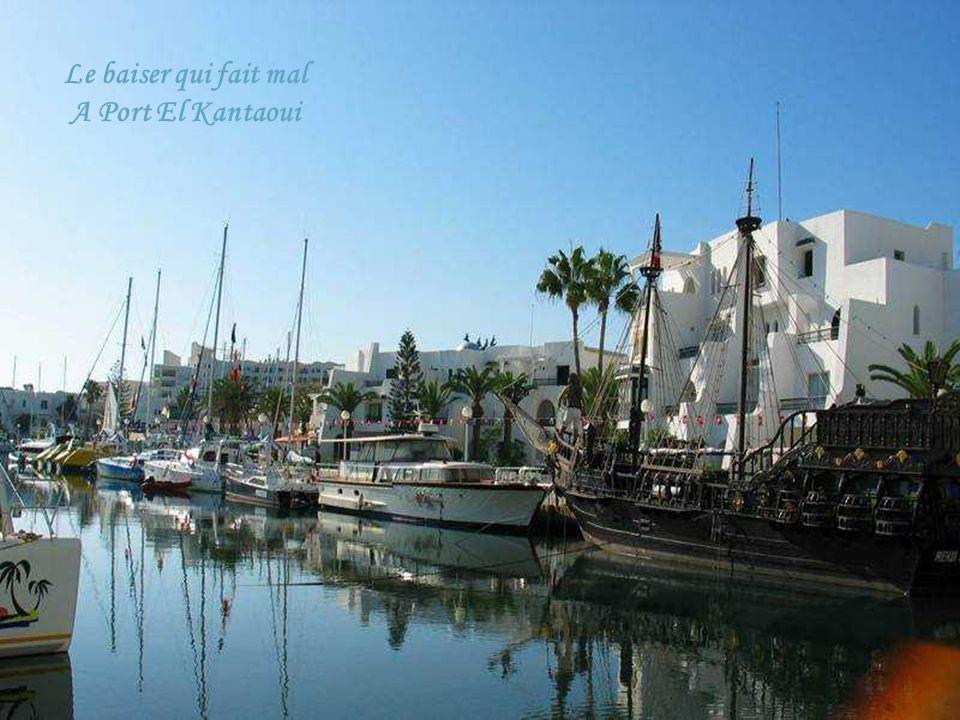 Le baiser qui fait mal A Port El Kantaoui