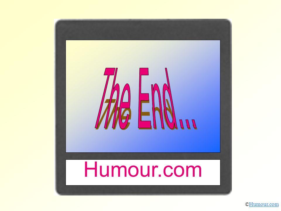 The End... Humour.com ©Humour.com