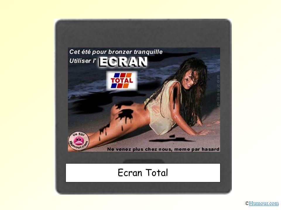 Ecran Total ©Humour.com