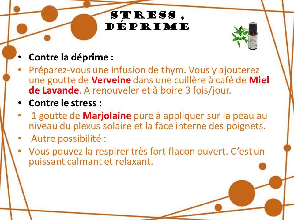 Stress , Déprime Contre la déprime :