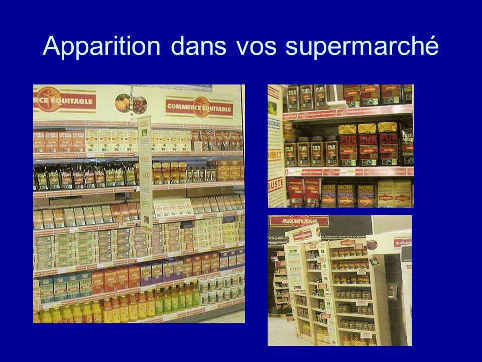 Apparition dans vos supermarché