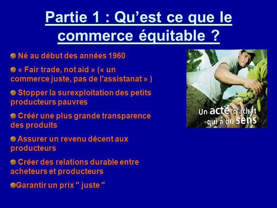 Partie 1 : Qu'est ce que le commerce équitable