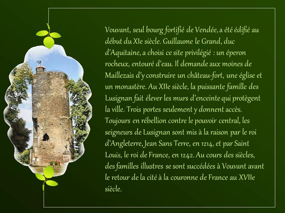 Vouvant, seul bourg fortifié de Vendée, a été édifié au début du XIe siècle.