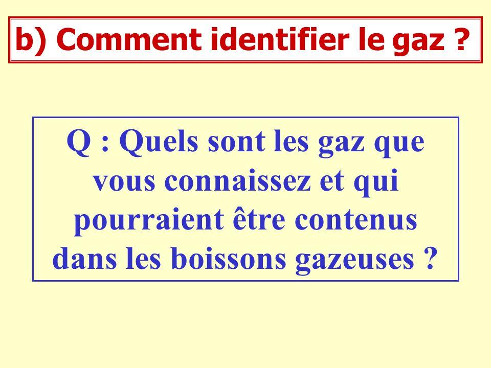 b) Comment identifier le gaz