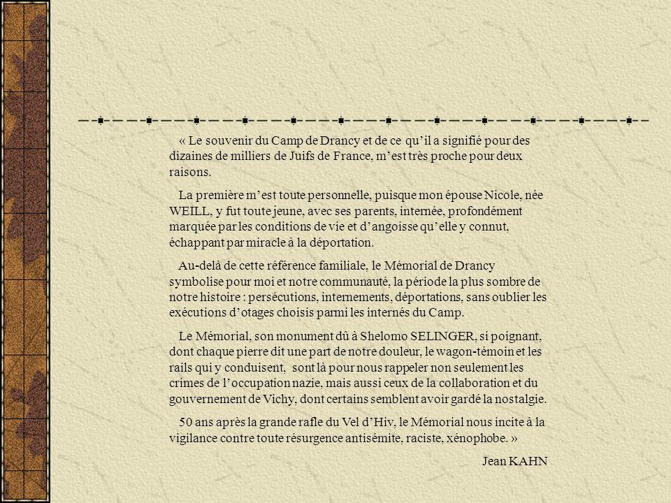 « Le souvenir du Camp de Drancy et de ce qu'il a signifié pour des dizaines de milliers de Juifs de France, m'est très proche pour deux raisons.
