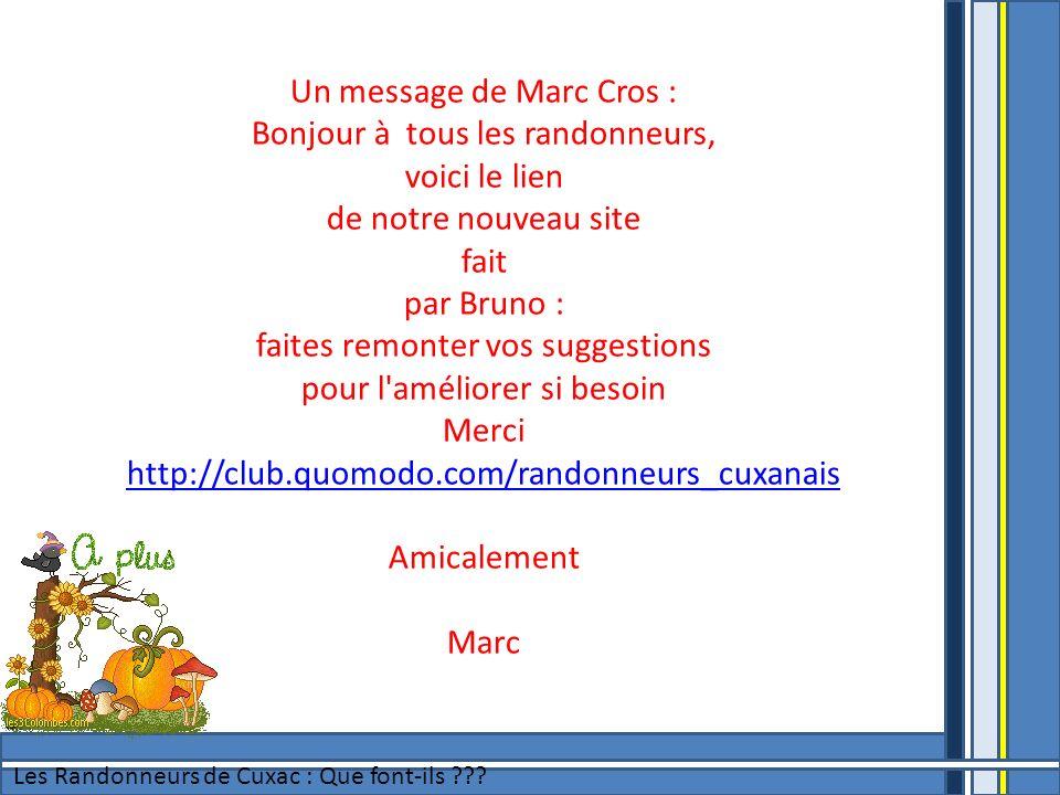 Un message de Marc Cros : Bonjour à tous les randonneurs,