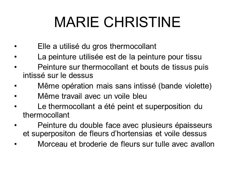 MARIE CHRISTINE Elle a utilisé du gros thermocollant