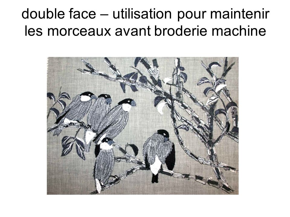 double face – utilisation pour maintenir les morceaux avant broderie machine