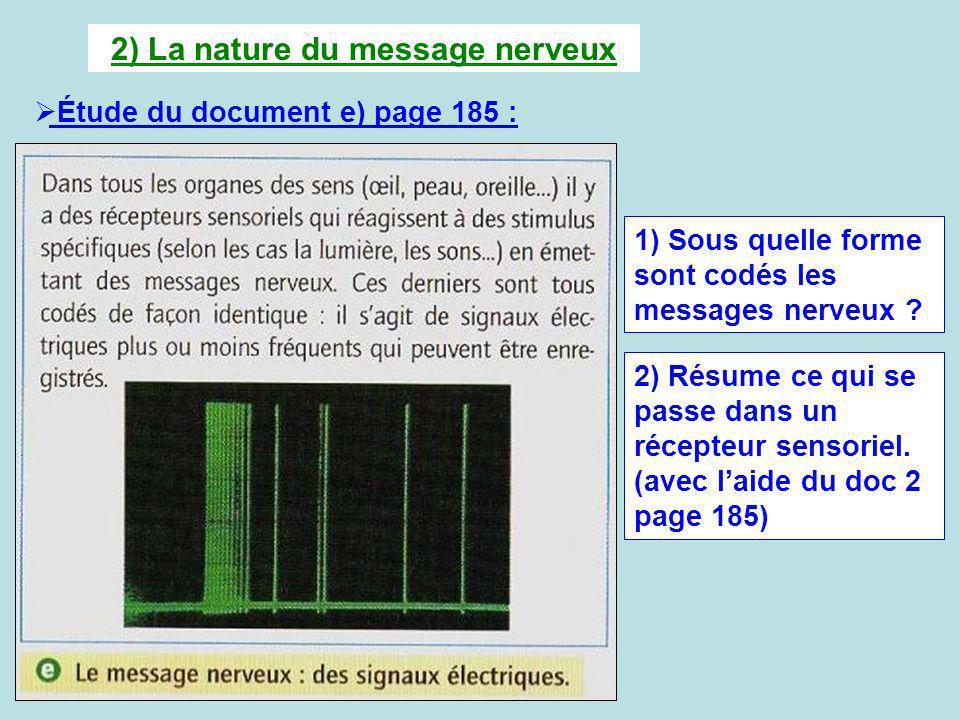 2) La nature du message nerveux