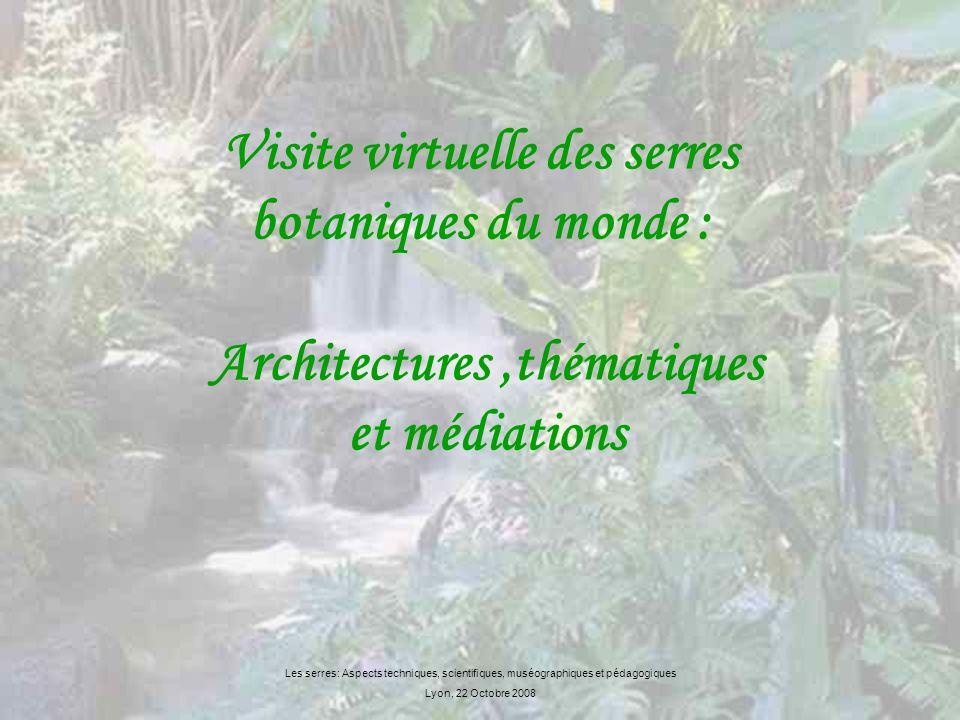 Visite virtuelle des serres botaniques du monde : Architectures ,thématiques et médiations