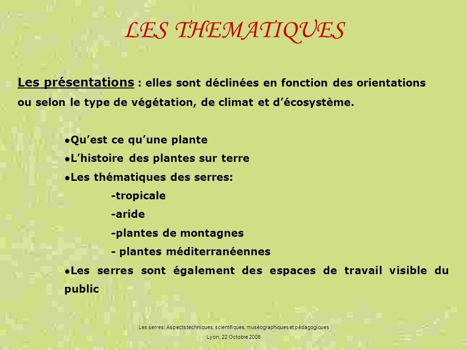 LES THEMATIQUES Les présentations : elles sont déclinées en fonction des orientations. ou selon le type de végétation, de climat et d'écosystème.