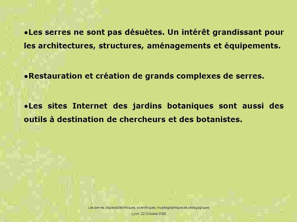 ●Restauration et création de grands complexes de serres.
