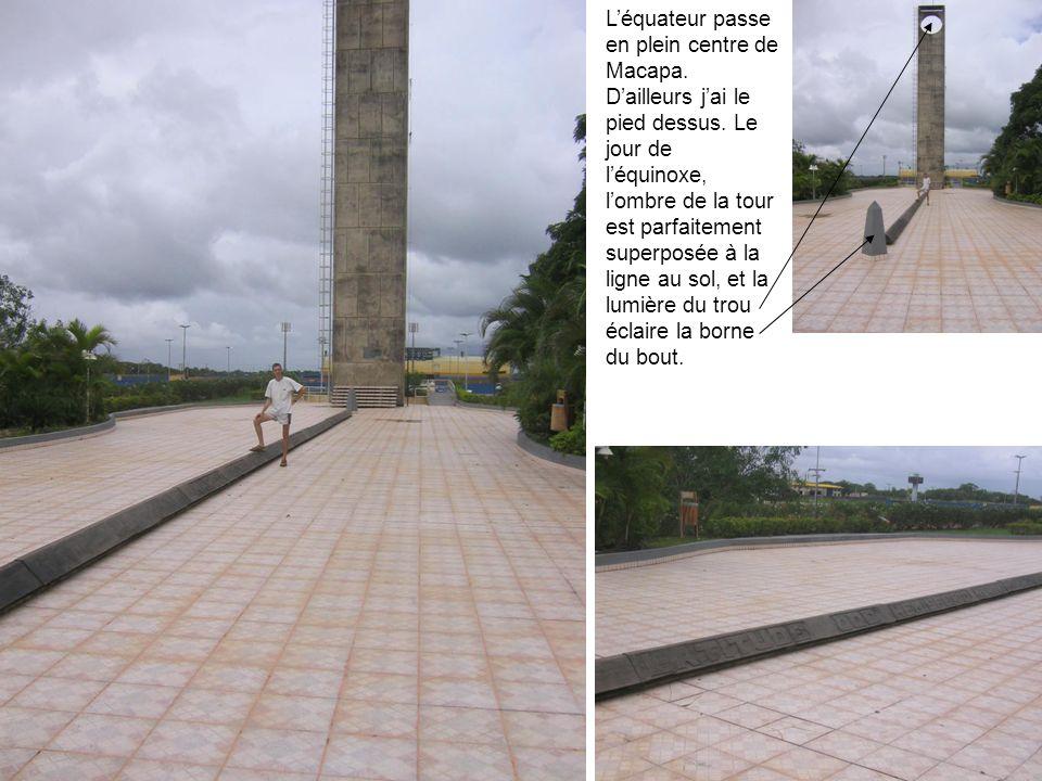 L'équateur passe en plein centre de Macapa