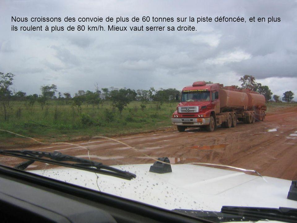 Nous croissons des convoie de plus de 60 tonnes sur la piste défoncée, et en plus ils roulent à plus de 80 km/h.