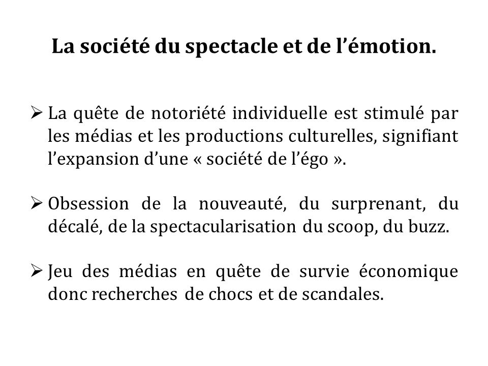 La société du spectacle et de l'émotion.