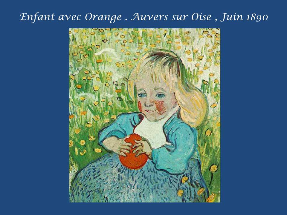 Enfant avec Orange . Auvers sur Oise , Juin 1890