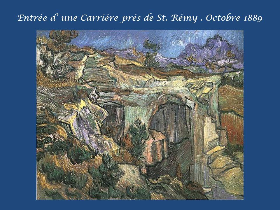 Entrée d' une Carriére prés de St. Rémy . Octobre 1889