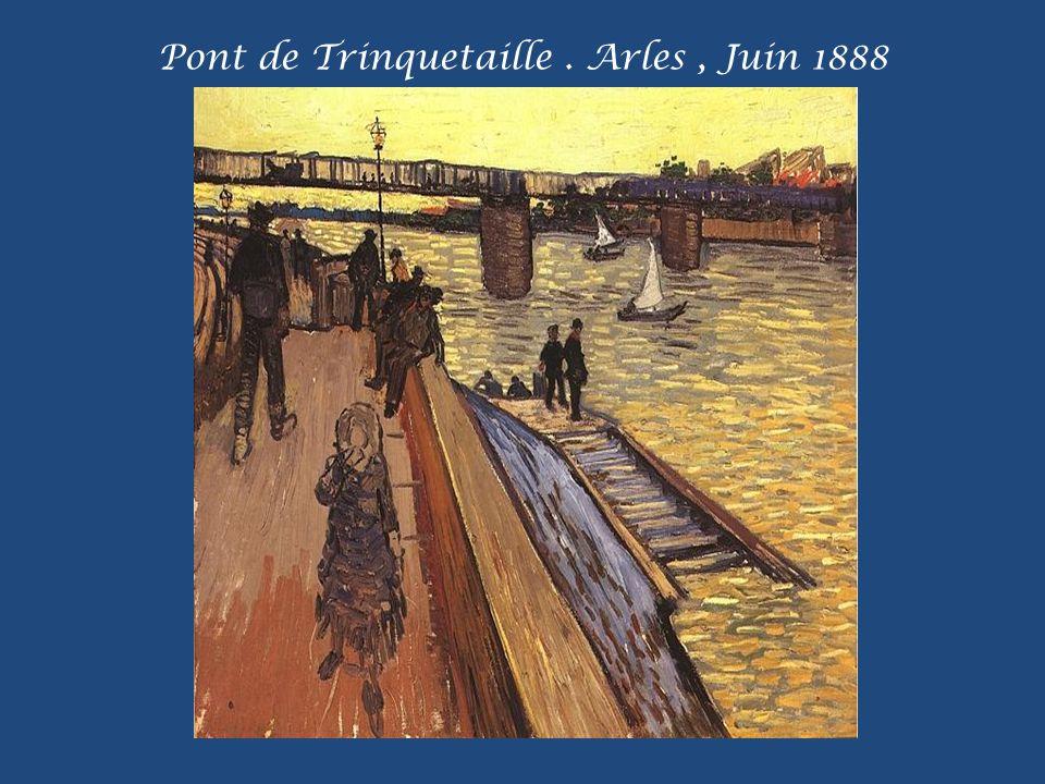 Pont de Trinquetaille . Arles , Juin 1888
