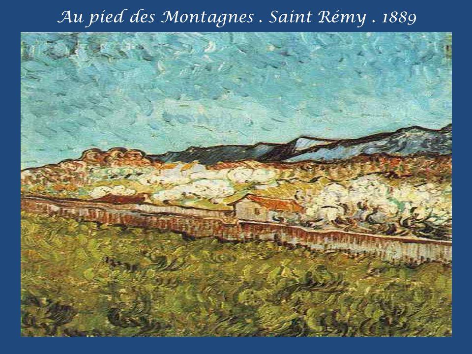 Au pied des Montagnes . Saint Rémy . 1889