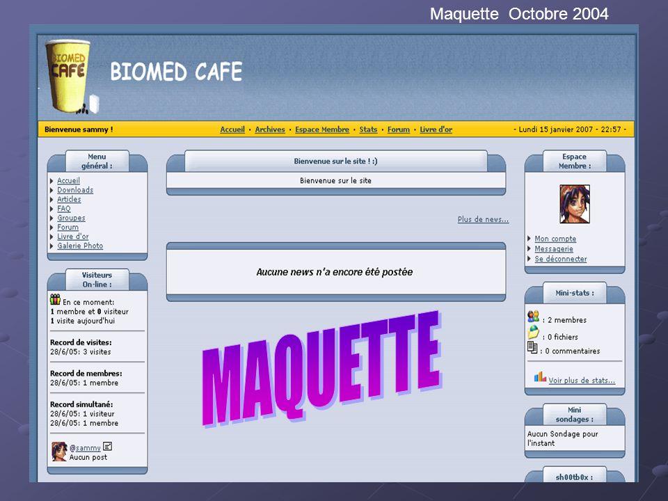 MAQUETTE Maquette Octobre 2004 Maquette prototype