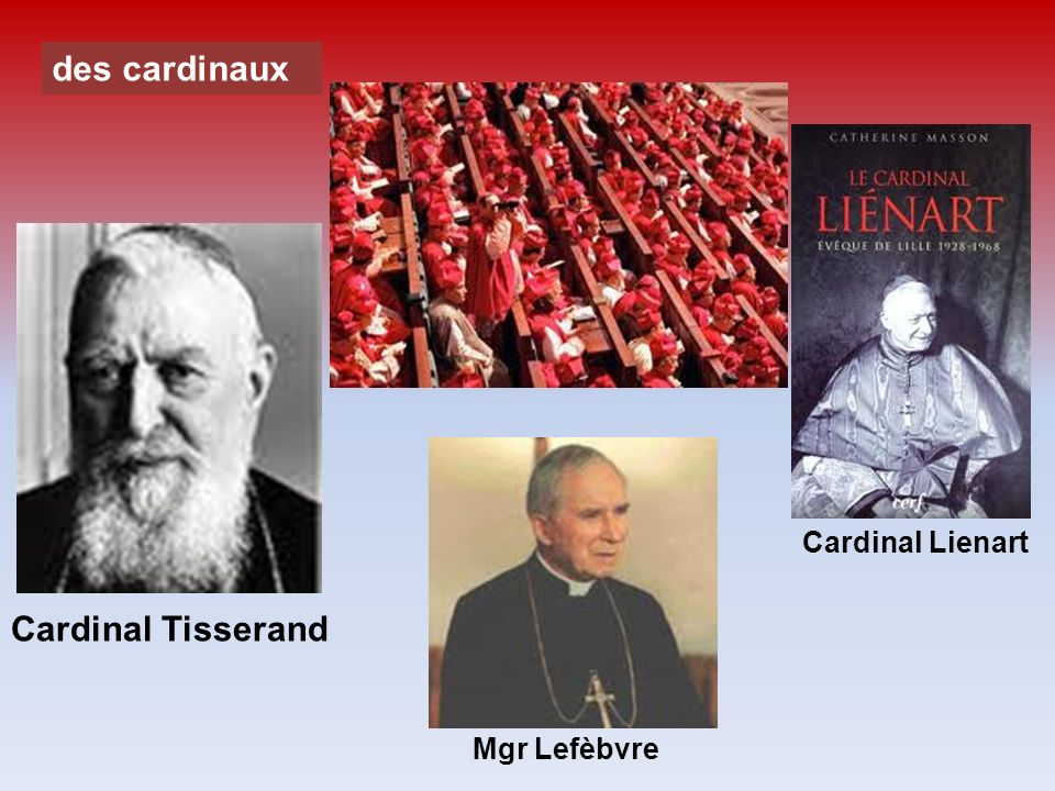 des cardinaux Cardinal Lienart Cardinal Tisserand Mgr Lefèbvre