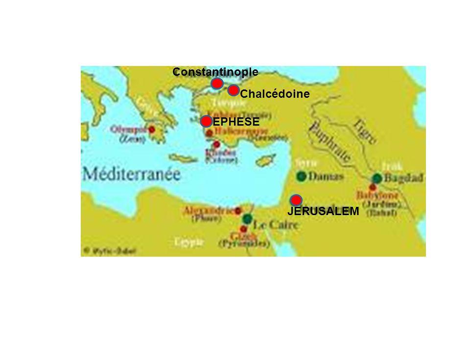 EPHESE Constantinople Chalcédoine JERUSALEM