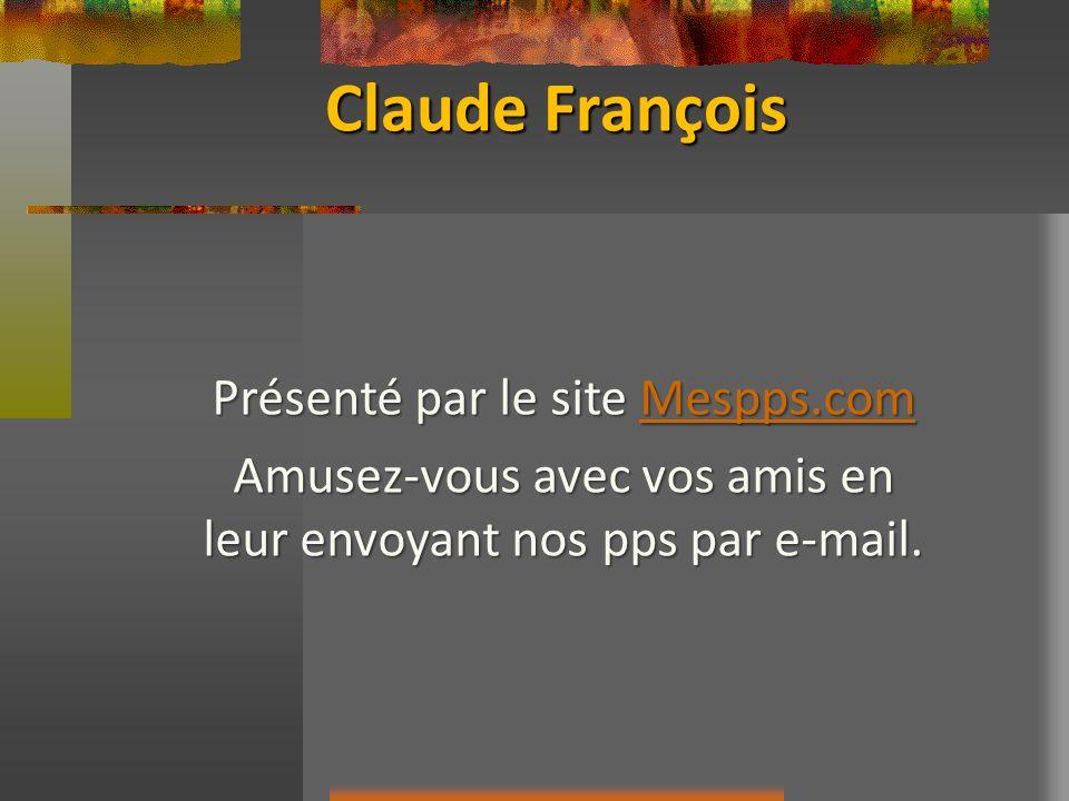 Claude François Présenté par le site Mespps.com