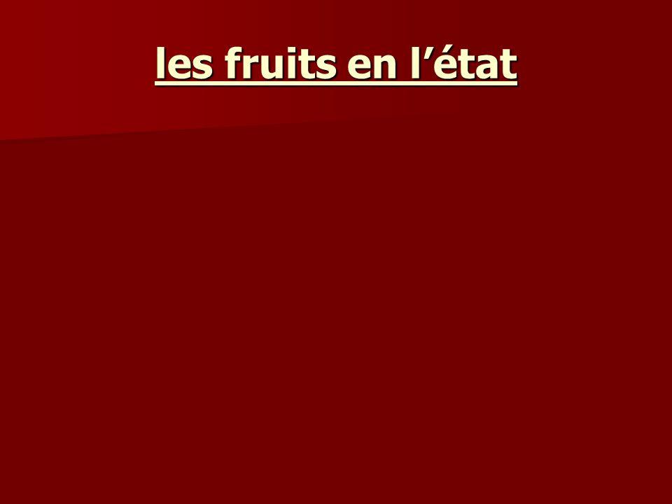 les fruits en l'état