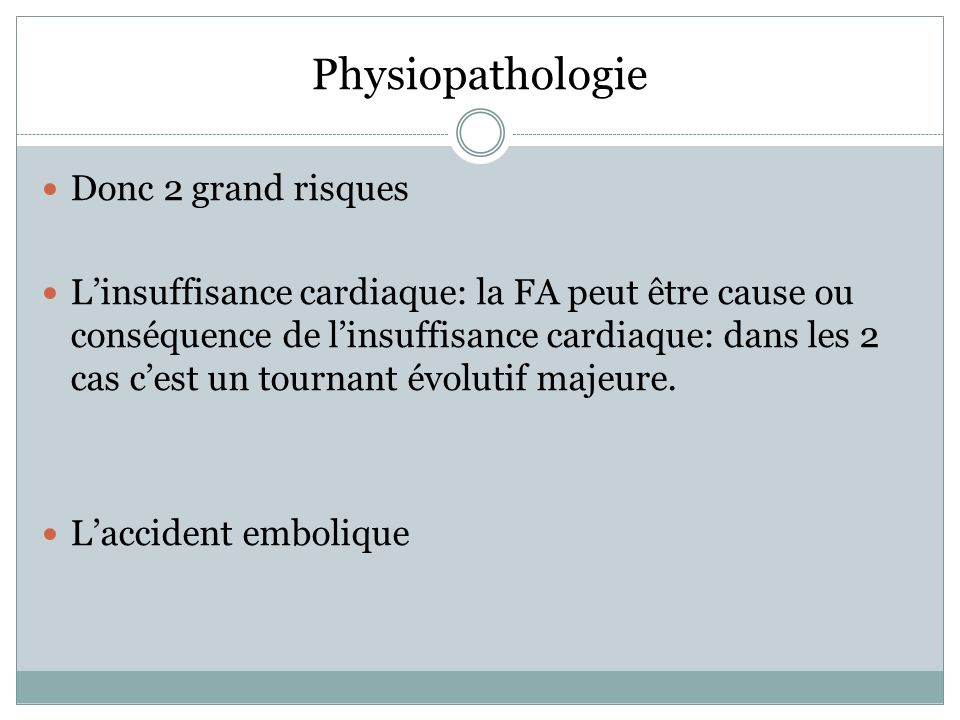 Physiopathologie Donc 2 grand risques