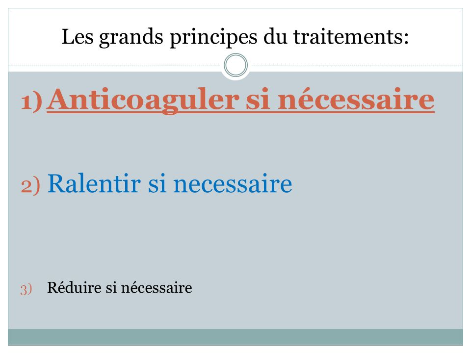 Les grands principes du traitements: