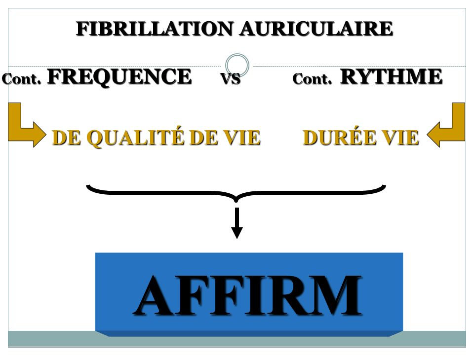 FIBRILLATION AURICULAIRE Cont. FREQUENCE VS Cont. RYTHME
