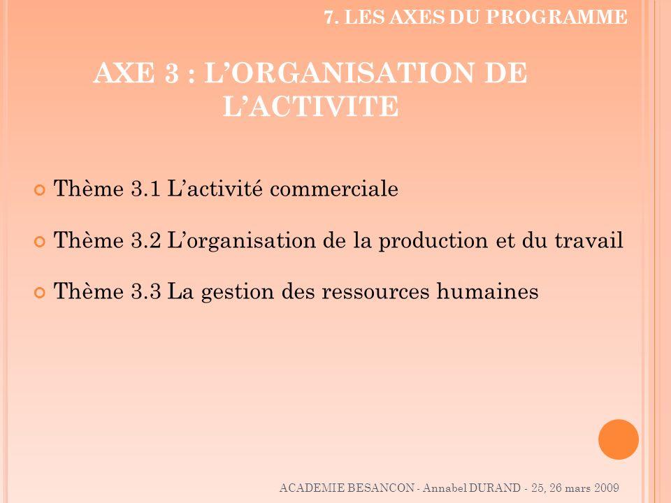 AXE 3 : L'ORGANISATION DE L'ACTIVITE