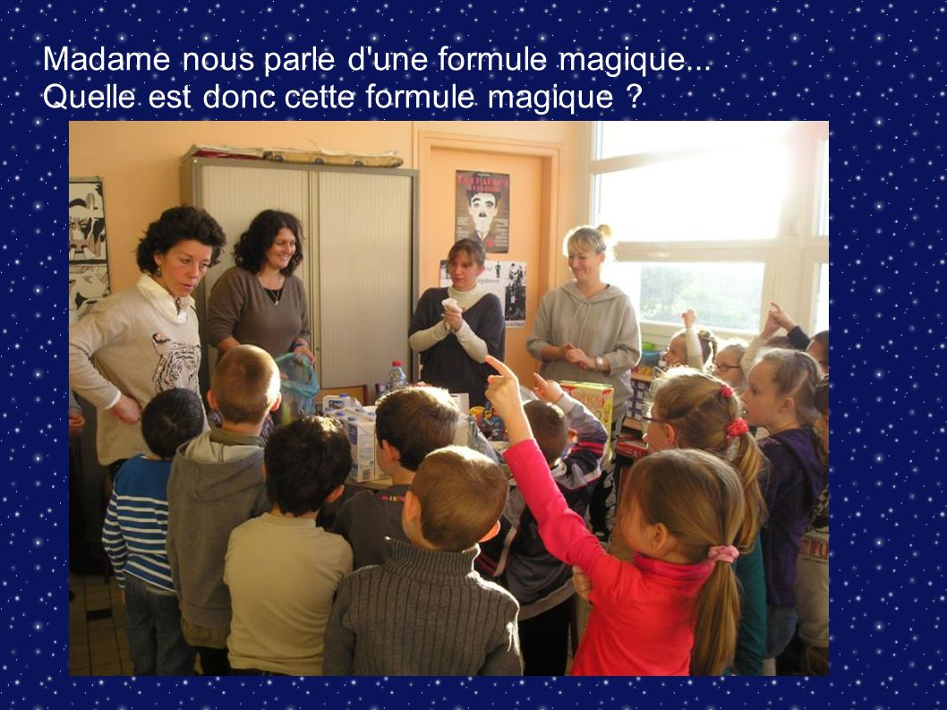 Madame nous parle d une formule magique...