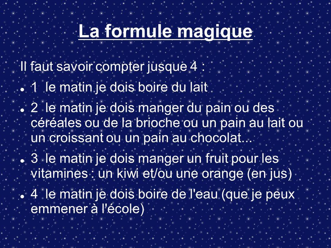 La formule magique Il faut savoir compter jusque 4 :