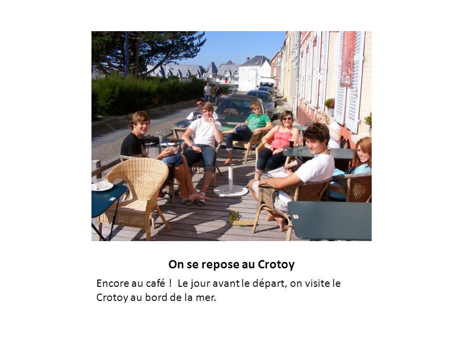 On se repose au Crotoy Encore au café .