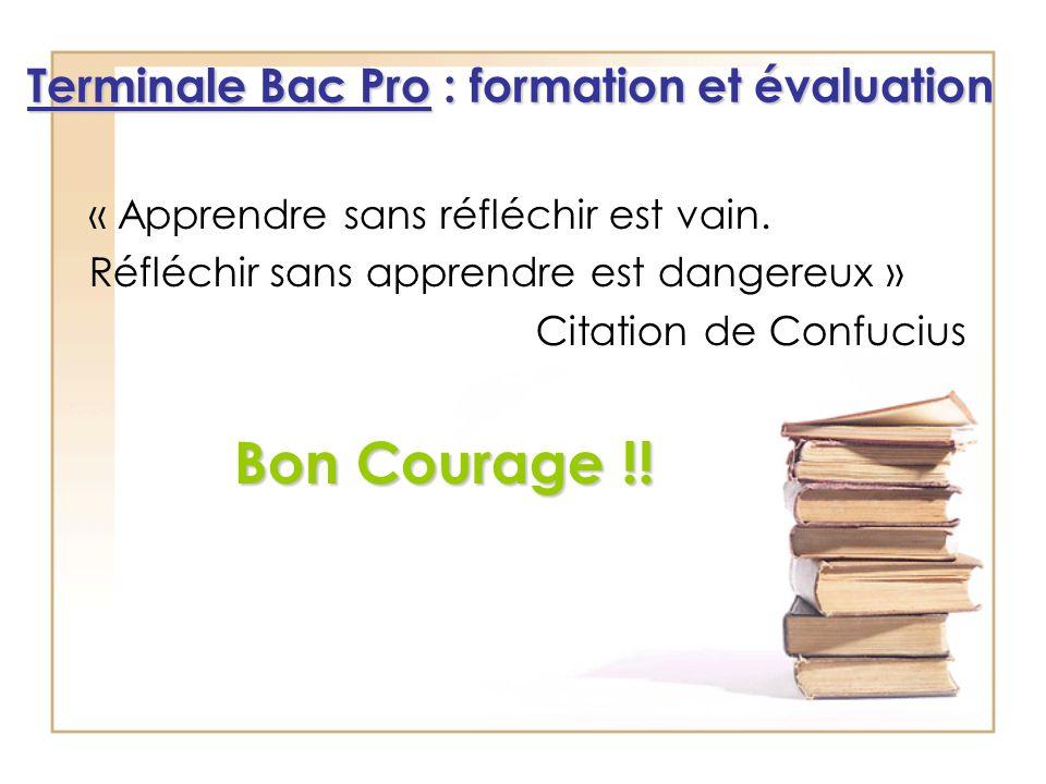 Bon Courage !! Terminale Bac Pro : formation et évaluation