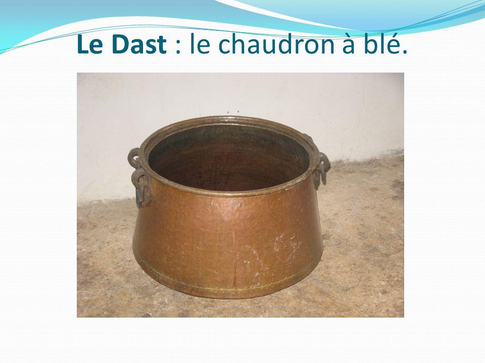 Le Dast : le chaudron à blé.