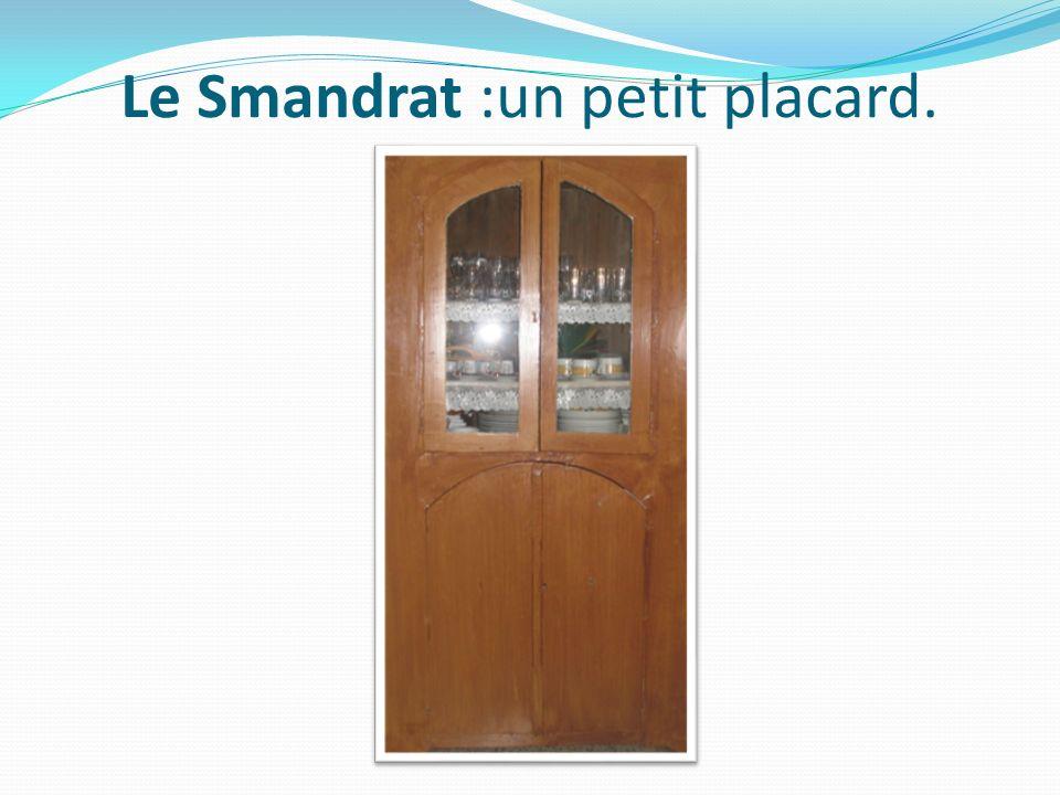 Le Smandrat :un petit placard.