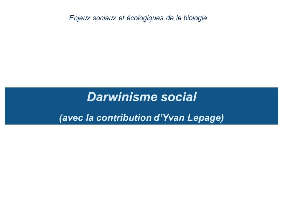 Darwinisme social (avec la contribution d'Yvan Lepage)