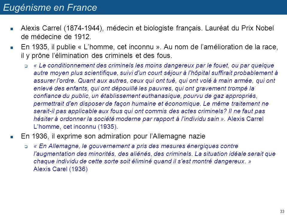 Eugénisme en France Alexis Carrel (1874-1944), médecin et biologiste français. Lauréat du Prix Nobel de médecine de 1912.