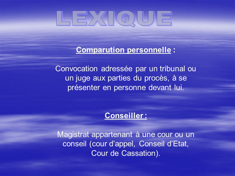Comparution personnelle :