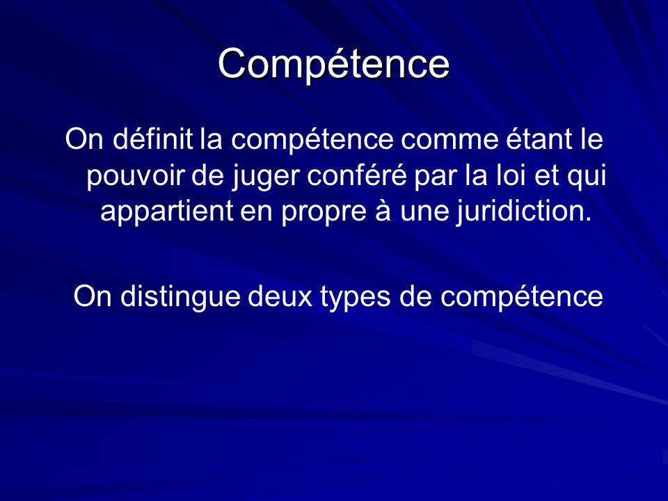 On distingue deux types de compétence