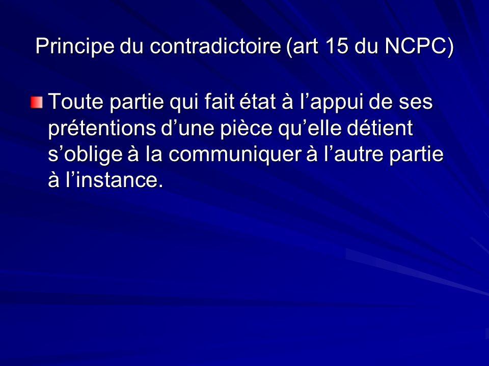 Principe du contradictoire (art 15 du NCPC)