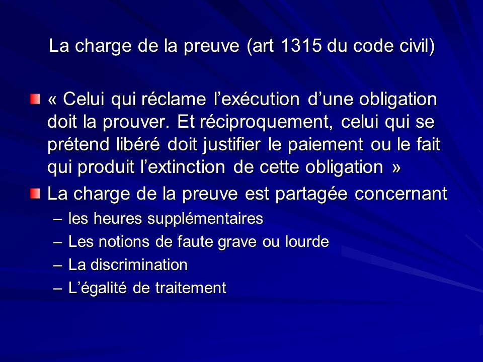 La charge de la preuve (art 1315 du code civil)