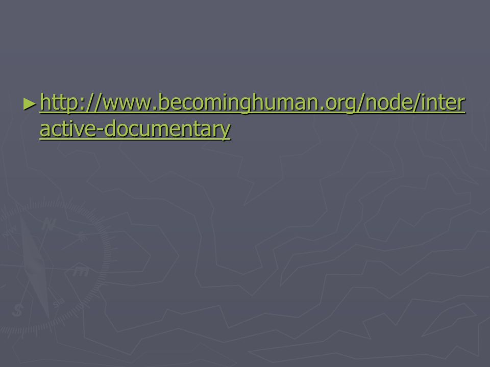 http://www.becominghuman.org/node/interactive-documentary
