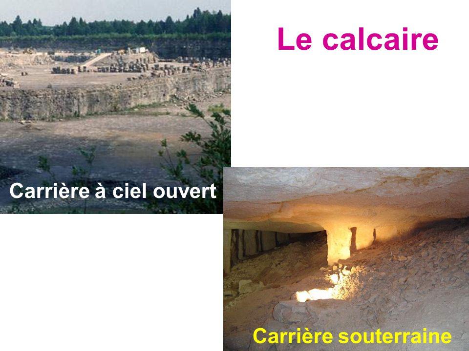 Le calcaire Carrière à ciel ouvert Carrière souterraine